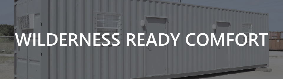 Banner for portable conex container cabins and bunkhouses: wilderness ready comfort