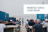 Thoughts on Manufacturing Leadership in Difficult Times