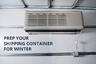 7 Shipping Container Maintenance Steps to Help You Prep for Winter
