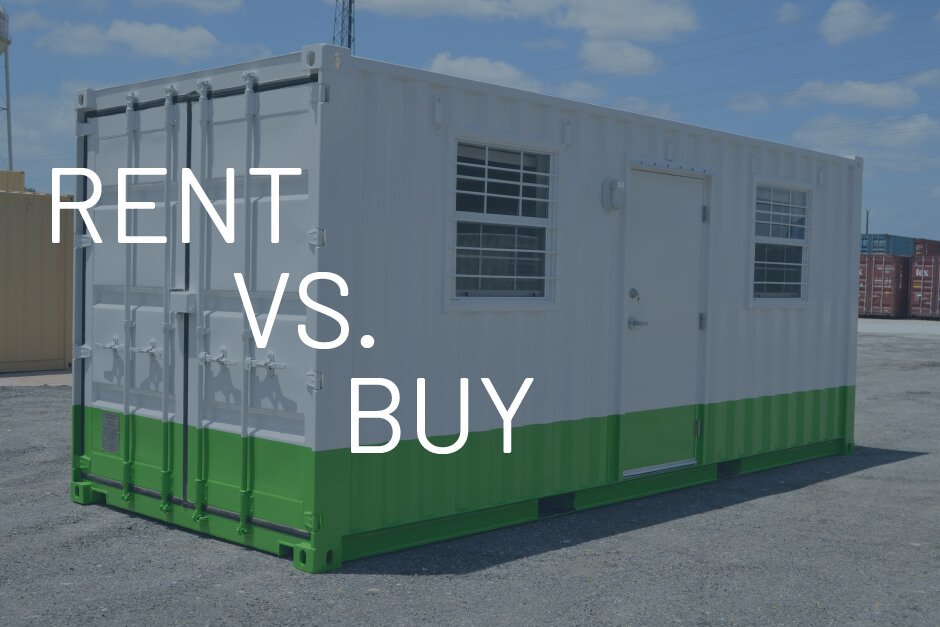 modified shipping container office with green stripe and rent vs. buy text