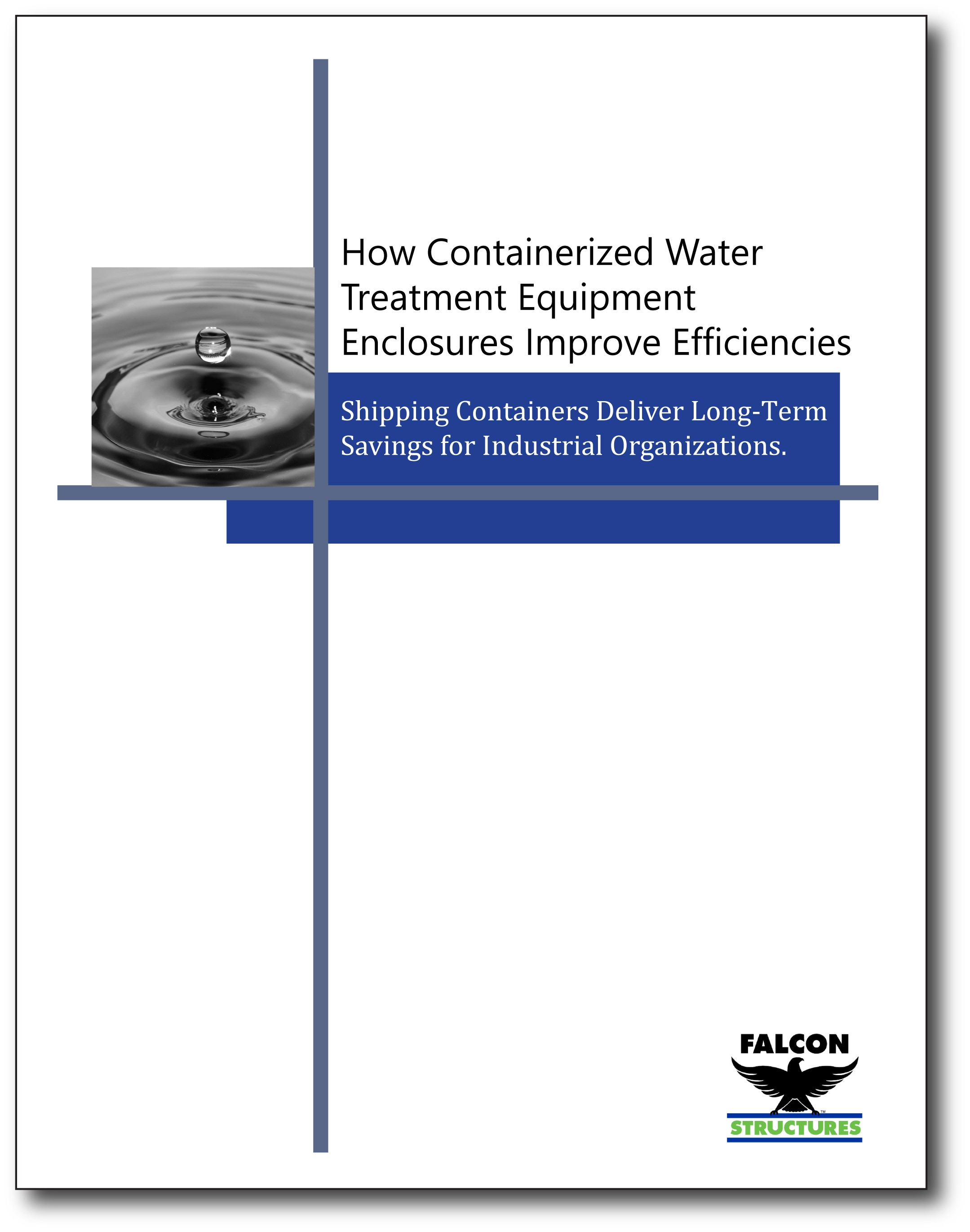 Click to download our guide, How Containerized Water Treatment Equipment Enclosures Improve Efficiencies.