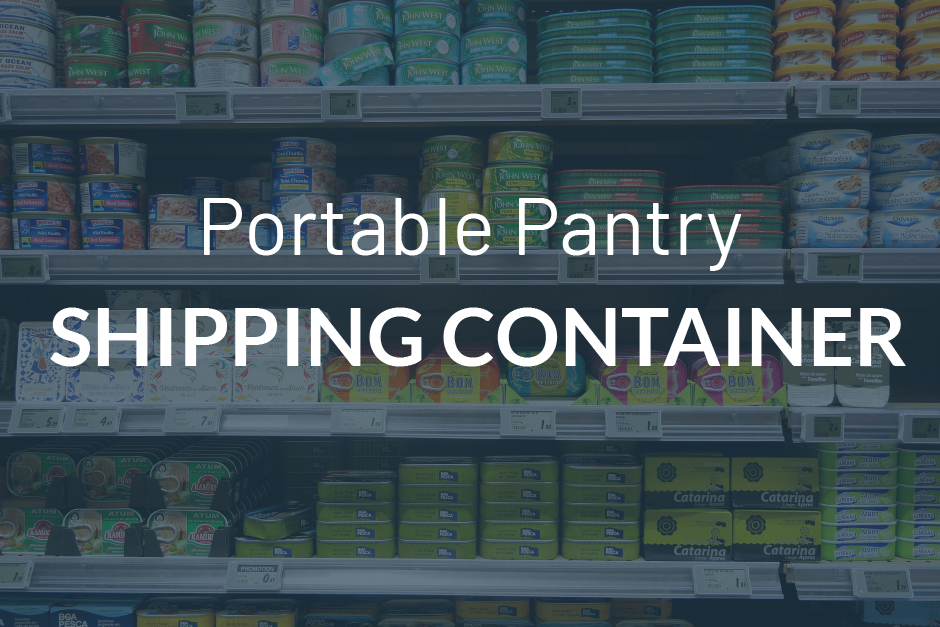 Dry Storage Shipping Containers Create Ideal Additional Pantry Space